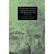 Literature, Science and Exploration in the Romantic Era by Tim Fulford