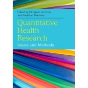 Quantitative Health Research: Issues and Methods by Elizabeth Curtis