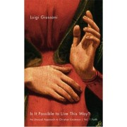 Is it Possible to Live This Way?: Faith v. 1 by Luigi Giussani