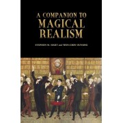 A Companion to Magical Realism by Stephen M. Hart