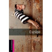 Oxford Bookworms Library: Starter Level: Escape by Phillip Burrows