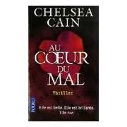Au coeur du mal - Chelsea Cain - Livre