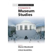 A Companion to Museum Studies by Sharon MacDonald