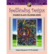 Creative Haven Spellbinding Designs Stained Glass Coloring Book (Working Title) by Maxine Androshak