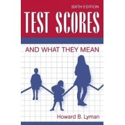 Test Scores and What They Mean by Howard B. Lyman