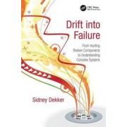 Drift into Failure by Professor Sidney Dekker