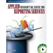 Applied Microsoft SQL Server 2008 Reporting Services by Teo Lachev