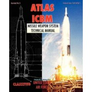 Atlas Icbm Missile Weapon System Technical Manual by United States Air Force