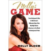Molly's Game: High Stakes, Hollywood's Elite, Hotshot Bankers, My Life in the World of Underground Poker by Molly Bloom