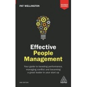 Effective People Management: Your Guide to Boosting Performance, Managing Conflict and Becoming a Great Leader in Your Start Up