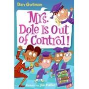 My Weird School Daze #1: Mrs. Dole Is Out of Control! by Dan Gutman