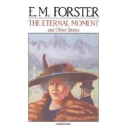 The Eternal Moment by E. M. Forster
