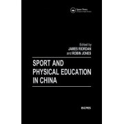 Sport and Physical Education in China by Robin K. Jones