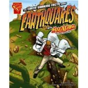 The Earth-shaking Facts About Earthquakes with Max Axiom, Super Scientist by Katherine Krohn