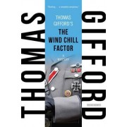The Wind Chill Factor by Thomas Gifford