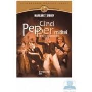 Cinci pepper mititei si cum au crescut ei - Margaret Sidney