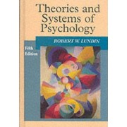 The Theories and Systems of Psychology by Robert W. Lundin