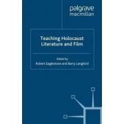 Teaching Holocaust Literature and Film by Robert Eaglestone