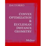 Convex Optimization & Euclidean Distance Geometry by Jon Dattorro