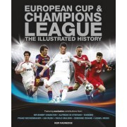 European Cup & Champions League: The Illustrated History by Keir Radnedge