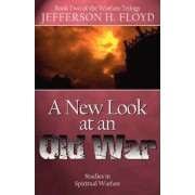 A New Look at an Old War by Jefferson H Floyd