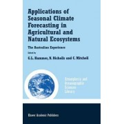 Applications of Seasonal Climate Forecasting in Agricultural and Natural Ecosystems by Graeme L. Hammer