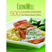 The EatingWell 500 Calorie Dinners by Jessie Price