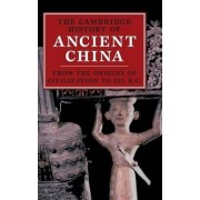 The Cambridge History of Ancient China by Michael Loewe
