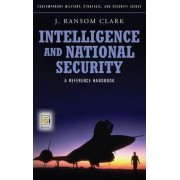 Intelligence and National Security by John Ransom Clark