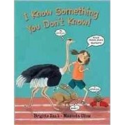 I Know Something You Don't Know by Brigitte Raab