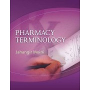 Pharmacy Terminology by Jahangir Moini