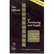 The Official Dictionary of Purchasing and Supply by H.K. Compton