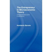 The Entrepreneur in Microeconomic Theory by Humberto Barreto