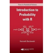 Introduction to Probability with R by Kenneth P. Baclawski