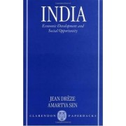 India: Economic Development and Social Opportunity by Jean Dreze