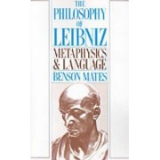 The Philosophy of Leibniz by Benson Mates