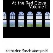 At the Red Glove, Volume II by Katharine Sarah Macquoid
