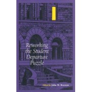 Reworking the Student Departure Puzzle by John M. Braxton