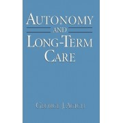 Autonomy and Long-Term Care by Professor Medical Humanities and Psychiatry George J Agich