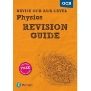 REVISE OCR AS/A Level Physics Revision Guide by Steve Adams