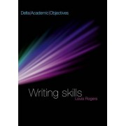 Delta Academic Objectives - Writing Skills Coursebook by Louis Rogers