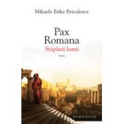 Pax romana. Stăpânii lumii