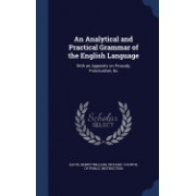 An Analytical and Practical Grammar of the English Language: With an Appendix on Prosody, Punctuation, &C