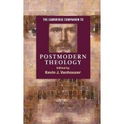 The Cambridge Companion to Postmodern Theology by Kevin J. Vanhoozer