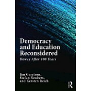 Democracy and Education Reconsidered: Dewey After One Hundred Years