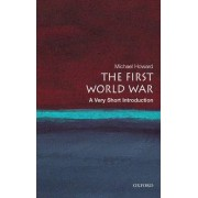 The First World War: A Very Short Introduction by Michael Howard