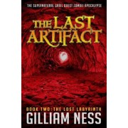The Last Artifact - Book Two - The Lost Labyrinth: The Supernatural Grail Quest Zombie Apocalypse