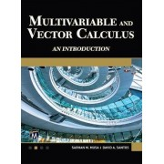 Multivariable and Vector Calculus by David A. Santos