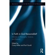 Is Faith in God Reasonable? by Corey Miller