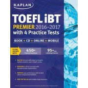Kaplan TOEFL Ibt Premier with 4 Practice Tests by Kaplan Test Prep